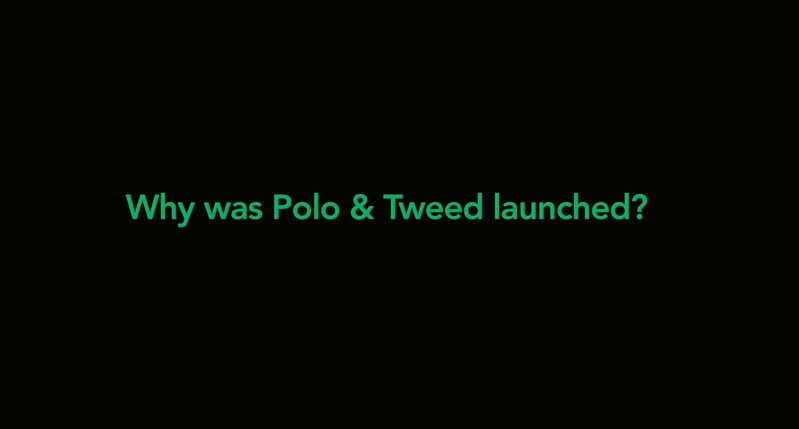 Why Did You Start Polo & Tweed